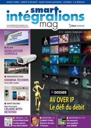 Smart Intégrations Mag, Audio, Vidéo, Sécurité, Smart Building et Réseaux – Magazine numéro 27