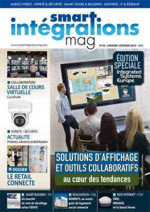 Smart Intégrations Mag, Audio, Vidéo, Sécurité, Smart Building et Réseaux – Magazine numéro 32