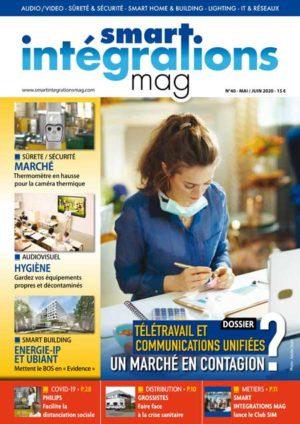 Smart Intégrations Mag, Audio, Vidéo, Sécurité, Smart Building et Réseaux – Magazine numéro 40 dossier télétravail