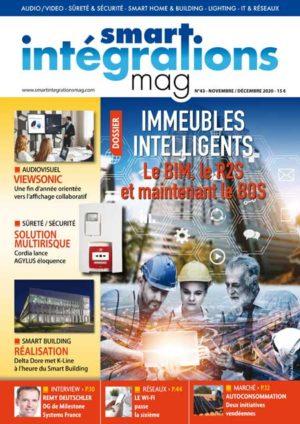 Smart Intégrations Mag, Audio, Vidéo, Sécurité, Smart Building et Réseaux – Magazine numéro 43 dossier Immeubles Intelligents BIM, R2S et BOS