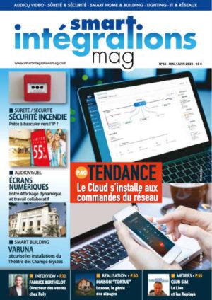 """Smart Intégrations Mag, Audio, Vidéo, Sécurité, Smart Building et Réseaux – Magazine numéro 46 dossier """"Le Cloud s'installe aux commandes du réseau"""""""